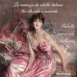 La Romanza Italiana da Salotto tra Ottocento e Novecento