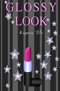 Glossy Look par Rosario Vila