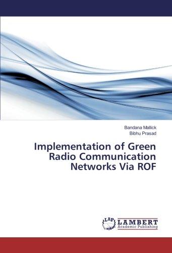 Implementation of Green Radio Communication Networks Via ROF (Bandana Insel)