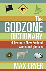 The Godzone Dictionary: Of favourite New Zealand words and phrases (English Edition)