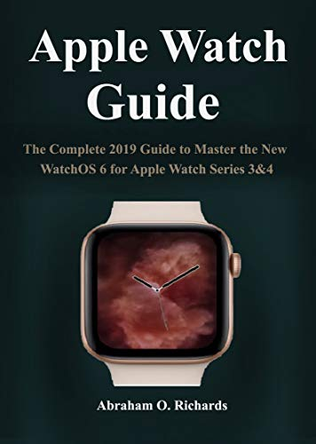 Apple Watch Guide: A complete 2019 guide to master the new watch ...