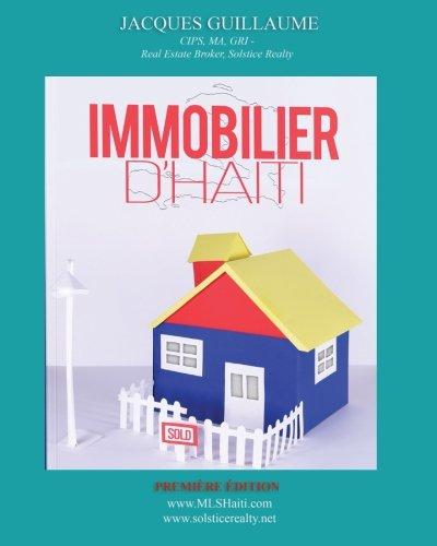 Immobilier d'Haïti: Loi, Éthique, et Responsabilité par Jacques Guillaume