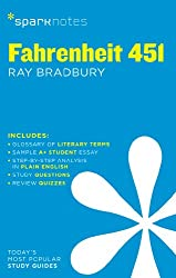 Fahrenheit 451 by Ray Bradbury (SparkNotes Literature Guide)