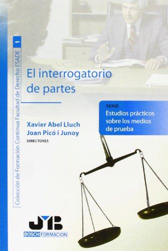 El interrogatorio de partes. (Colección de Formación Continua Facultad de Derecho ESADE)