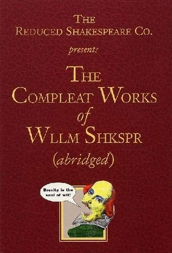 The Compleat Works of Wllm Shkspr (Abridged) (Applause Books)