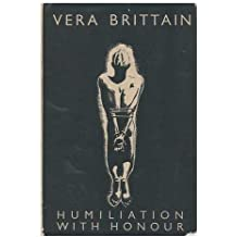 Humiliation with Honour / by Vera Brittain