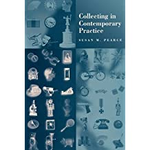 [Collecting in Contemporary Practice] (By: Susan M. Pearce) [published: March, 1998]