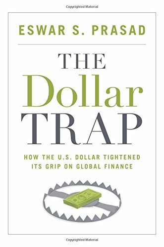 the-dollar-trap-how-the-us-dollar-tightened-its-grip-on-global-finance-by-eswar-s-prasad-14-jan-2014