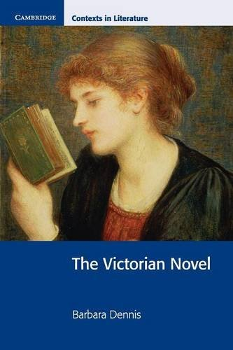 The Victorian Novel (Cambridge Contexts in Literature)