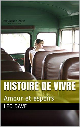 Couverture du livre Histoire de vivre: Amour et espoirs