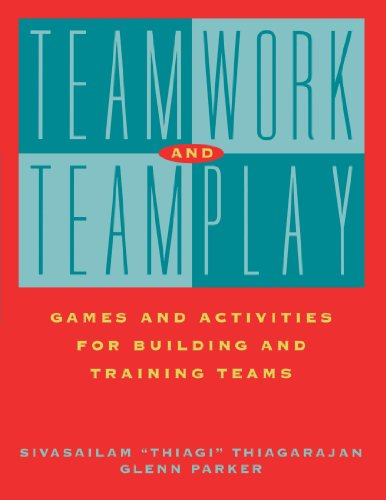 Teamwork Teamplay Games Activities: Games and Activities for Building and Training Teams por Thiagarajan