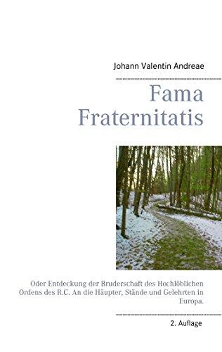 Fama Fraternitatis: Oder Entdeckung der Bruderschaft des Hochlöblichen Ordens des R.C. An die Häupter, Stände und Gelehrten in Europa.