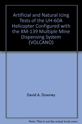 artificial-and-natural-icing-tests-of-the-uh-60a-helicopter-configured-with-the-xm-139-multiple-mine-dispensing-system-volcano