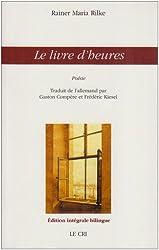 Le livre d'heures : Edition bilingue allemand - français
