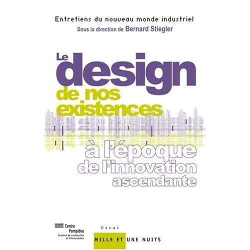 Le design de nos existences : A l'époque de l'innovation ascendante