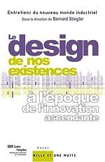 Le design de nos existences - A l'époque de l'innovation ascendante de Bernard Stiegler