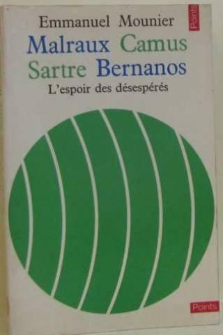 malraux-camus-sartre-bernanos-l-espoir-des-desesperes