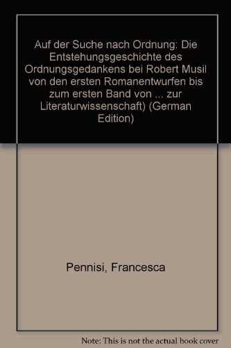 Auf der Suche nach Ordnung: Die Entstehungsgeschichte des Ordnungsgedankens bei Robert Musil von den ersten Romanentwurfen bis zum ersten Band von ... zur Literaturwissenschaft) (German Edition)