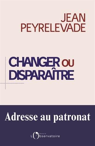 Changer ou disparaître : adresse au patronat
