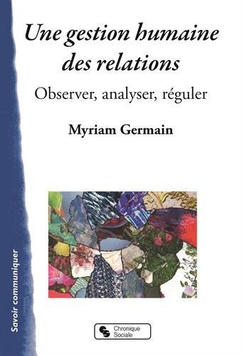 Une gestion humaine des relations : Observer, analyser, réguler