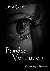 Blindes Vertrauen: Verführung im Dunkeln