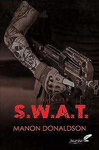 S.W.A.T., tome 1 : Dualité par Manon Donaldson