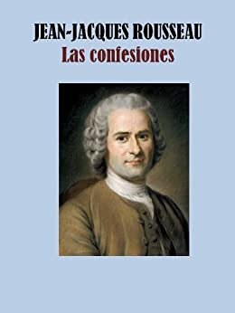 LAS CONFESIONES eBook: JEAN-JACQUES ROUSSEAU: Amazon.es