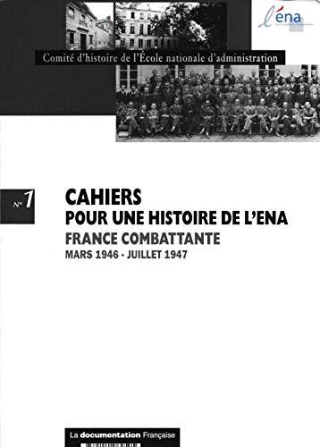 Cahiers pour une histoire de l'ENA, N° 1 : France combattante Mars 1946 - Juillet 1947