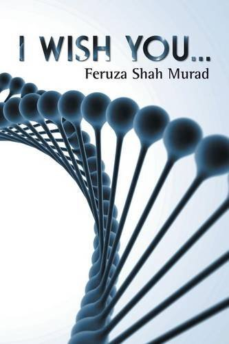 I wish you. . . by Feruza Shah Murad (2015-03-28)