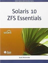 Solaris 10 ZFS Essentials (Solaris System Administration)