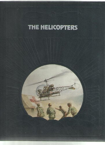 The Helicopters (Epic of Flight) by Warren R. Young (1982-12-23)