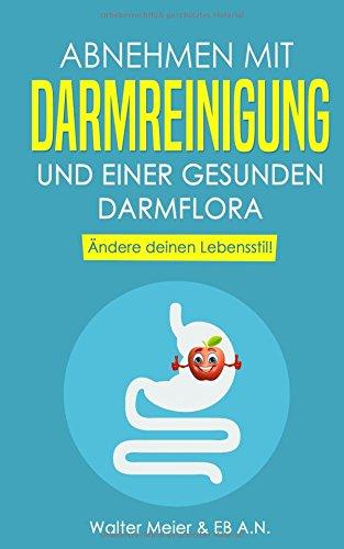 Darmreinigung: Abnehmen mit Darmreinigung und einer gesunden Darmflora