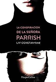 La conspiración de la señora Parrish par LIV CONSTANTINE