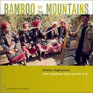 Bamboo on Mountains: Kmhmu Highlanders by Kmhmu Highlanders-Bamboo on (1999-11-16)