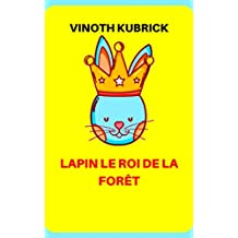LAPIN LE ROI DE LA FORÊT: RABBIT THE KING OF FOREST (French Edition)