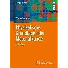 Materialwissenschaft und Werkstofftechnik: Physikalische Grundlagen (Springer-Lehrbuch)