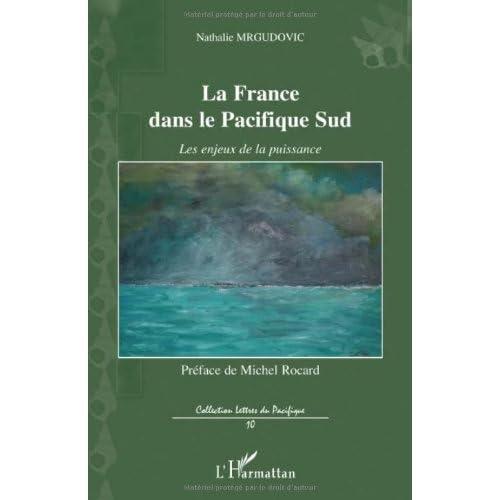 La France dans le Pacifique Sud : Les enjeux de la puissance