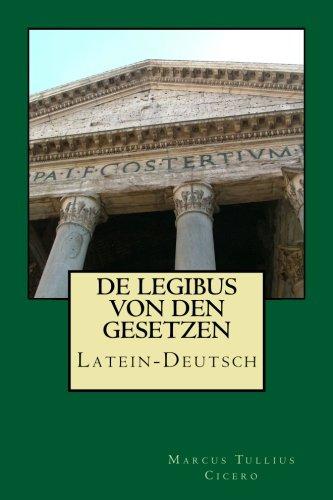 De legibus - Von den Gesetzen: Latein-Deutsch