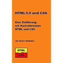 Einführung in HTML 5.0 und CSS: Zur Einführung oder Auffrischung mit Kurzkompendien