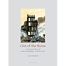 Out of the Ruins - A New York Record: Lower Manahattan, Autumn 2001: A New York Record, Lower Manhattan, Autumn 2001