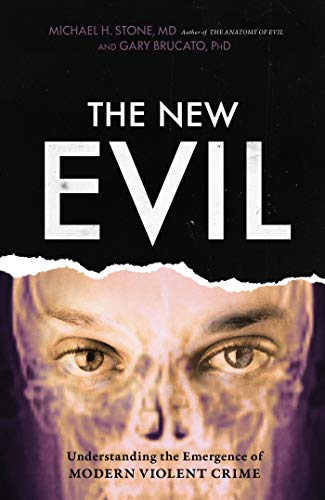 The New Evil: Understanding the Emergence of Modern Violent Crime (English Edition)