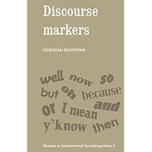 Discourse Markers (Studies in Interactional Sociolinguistics) by Deborah Schiffrin (1988-02-26)