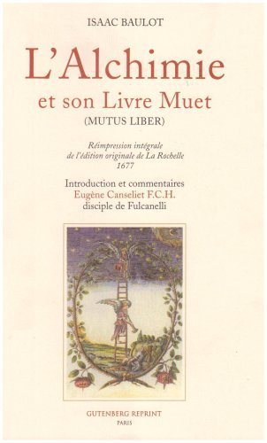 L'alchimie et son livre muet de Isaac Baulot (14 novembre 2005) Broch
