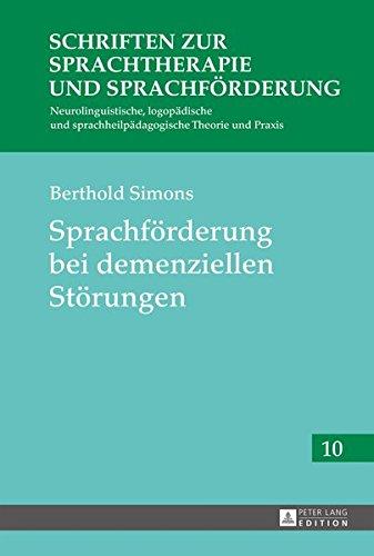 Sprachförderung bei demenziellen Störungen (Schriften zur Sprachtherapie und Sprachförderung, Band 10)