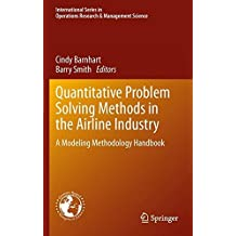 Quantitative Problem Solving Methods in the Airline Industry: A Modeling Methodology Handbook