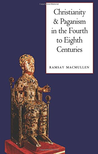 Christianity and Paganism in the Fourth to Eighth Centuries por Ramsay MacMullen