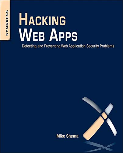 Preisvergleich Produktbild Hacking Web Apps: Detecting and Preventing Web Application Security Problems