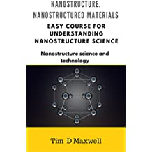Nanostructured materials: Easy course for understanding Nanostructure science (Nanostructure science and technology) (English Edition)