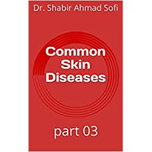 Common Skin Diseases: part 03 (English Edition)