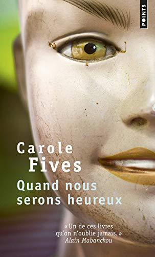 Quand nous serons heureux par Carole Fives